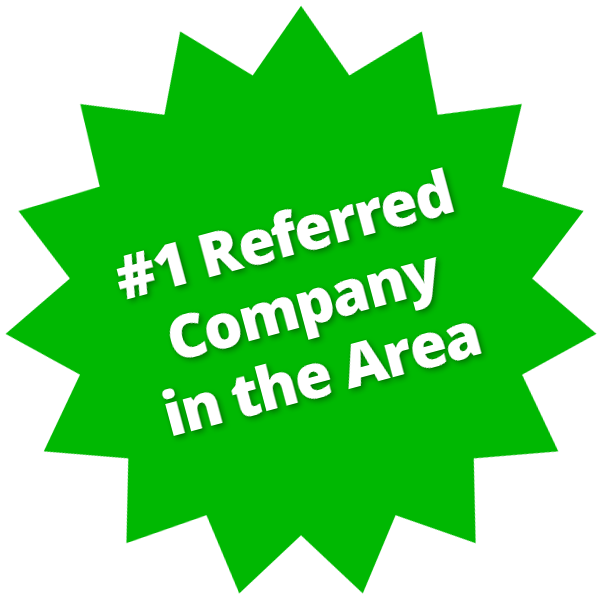 #1 Referred Company in the Area
